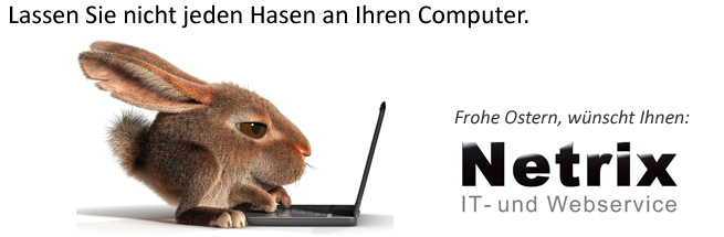 Frohe Ostern wünscht die Netrix GmbH | IT- und Webservice in Kleinmachnow.